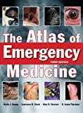 img - for The Atlas of Emergency Medicine, Third Edition book / textbook / text book
