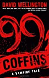 99 Coffins (Laura Caxton Vampire Series) (0749954310) by Wellington, David