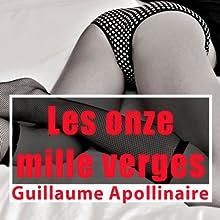 Les onze mille verges | Livre audio Auteur(s) : Guillaume Apollinaire Narrateur(s) : Lucie Lopez, Patrick Martinez-Bournat