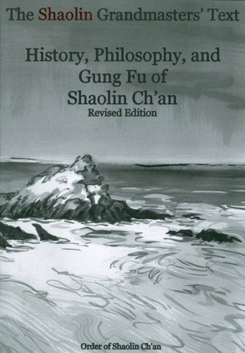 Shaolin Grandmasters' Text: History, Philosophy, and Gung Fu of Shaolin Ch'an
