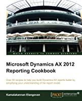 Microsoft Dynamics AX 2012 Reporting Cookbook Front Cover