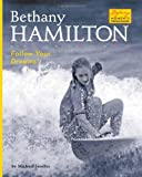 Bethany Hamilton: Follow Your Dreams! (Defining Moments)
