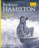 Bethany Hamilton: Follow Your Dreams! (Defining Moments (Bearport Publishing))