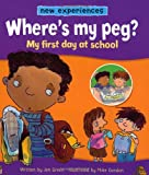 Jen Green New Experiences: Where's My Peg? - My First Day At School
