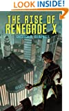 The Rise of Renegade X (Renegade X, Book 1)