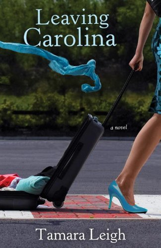 Leaving Carolina: A Novel (Southern Discomfort, #1)
