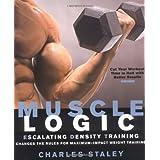 Muscle Logic : Escalating Density Training ~ Charles Staley