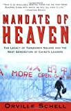 Mandate Of Heaven: In China, A New Generation Of Entrepreneurs, Dissidents, Bohemians And Technocra (0684804476) by Schell, Orville