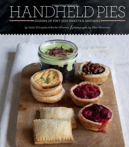Handheld Pies: Pint-Sized Sweets and Savories