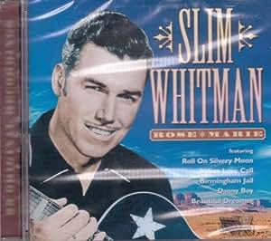 Slim Whitman Rose Marie Amazon Com Music