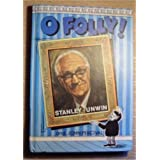 O Folly!by Stanley Unwin
