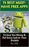 75 Best Must - Have  Free Apps: To Save You Money & Put Extra Cash in Your Pockets
