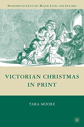 Victorian Christmas in Print (Nineteenth Century Major Lives and Letters)