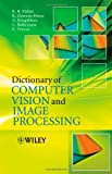 img - for Dictionary of Computer Vision and Image Processing book / textbook / text book