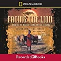 Facing the Lion: Growing Up Maasai on the African Savanna Audiobook by Joseph Lemasolai Lekuton, Herman Viola Narrated by Kevin R. Free