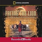 Facing the Lion: Growing Up Maasai on the African Savanna   [Joseph Lemasolai Lekuton, Herman Viola]
