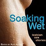 Soaking Wet: Lesbian Sex Stories   Alex Algren