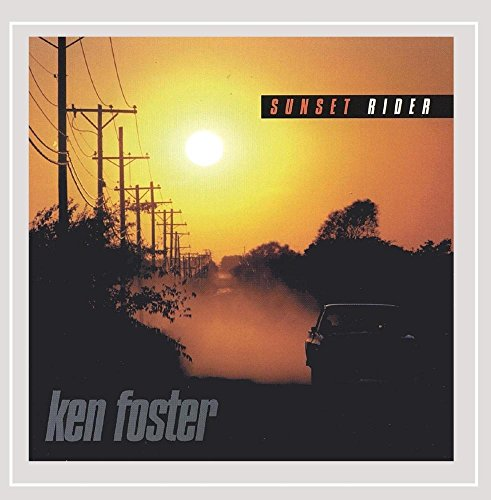 Ken Foster Band - Sunset Rider [Explicit]