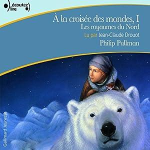 Les royaumes du Nord (À la croisée des mondes 1) Audiobook