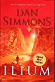 img - for ILIUM ~ Signed First Edition ~ Dan Simmons book / textbook / text book