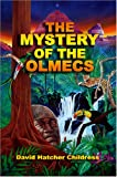 The Mystery of the Olmecs (1931882711) by Childress, David Hatcher