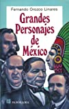 img - for Grandes personajes de Mexico / Major Characters in Mexico: Hombres de la epoca prehispanica la conquista, el Virreinato, la independencia, la republica y la revolucion (Spanish Edition) book / textbook / text book