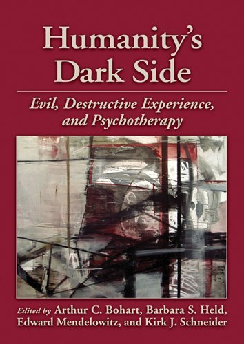 Humanity's Dark Side: Evil, Destructive Experience, and Psychotherapy