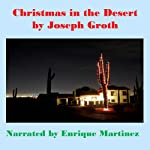 Christmas in the Desert | Joseph Groth