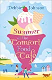 Summer at the Comfort Food Cafe: The 2016 bestselling summer romance everyone is falling in love with! (kindle edition)