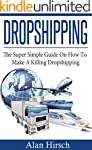 Dropshipping: The Super Simple Guide...