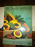 img - for Frutas de America/ Fruits of America: Tropical y Subtropical (Spanish Edition) book / textbook / text book