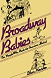 Broadway Babies: The People Who Made the American Musical (0195054253) by Mordden, Ethan