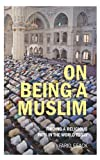 img - for On Being a Muslim [2009 Reissue] (Islamic Studies) book / textbook / text book