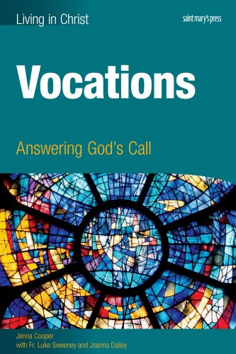 Vocations (student book): Answering God's Call, by Fr. Luke Sweeney, Jenna Cooper, Joanna Dailey