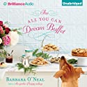 The All You Can Dream Buffet: A Novel Audiobook by Barbara O'Neal Narrated by Joyce Bean