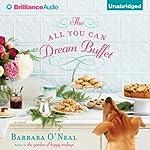 The All You Can Dream Buffet: A Novel | Barbara O'Neal
