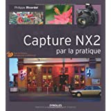 Capture NX2 par la pratique (1DVD)par Philippe Ricordel