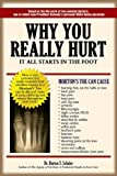 img - for Why You Really Hurt: It All Starts In The Foot book / textbook / text book
