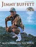 Jimmy Buffett -- Beach House on the Moon: Piano/Vocal/Chords (0769286291) by Buffett, Jimmy