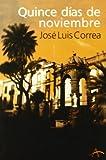 Jose Luis Correa Quince dias de noviembre / November Fortnight