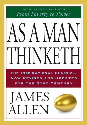 As a Man Thinketh and From Poverty to Power ISBN-13 9781585426386