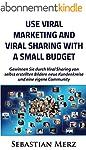 Use Viral Marketing and Viral Sharing...