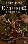 Le Cycle des �p�es, tome 2 : Ep�es et mort par Leiber