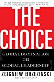 The Choice (0465008011) by Brzezinski, Zbigniew