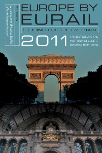 Europe by Eurail 2011: Touring Europe by Train