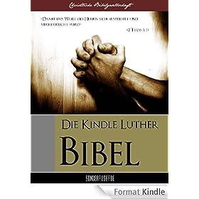 DIE KINDLE LUTHER-BIBEL (Christliche Bibelgesellschaft Sonderausgabe 1) (German Edition)