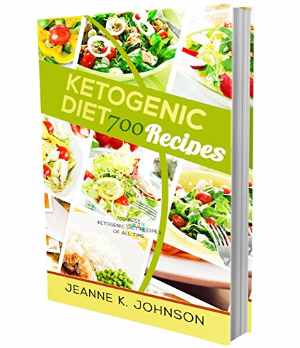 Ketogenic Diet: 700 Best Ketogenic Diet Recipes Of All Time by Jeanne K. Johnson