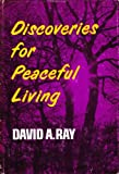Discoveries for Peaceful Living