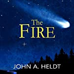 The Fire: Northwest Passage, Book 4 | John A. Heldt