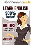 Learn English: 300% Faster - 69 English Tips to Speak English Like a Native English Speaker! (English, Learn English, Learn English for Kids, Learn English ... Tips, English Tip) (English Edition)